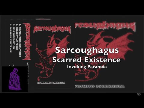 Sarcoughagus - Scarred Existence  - Invoking Paranoia