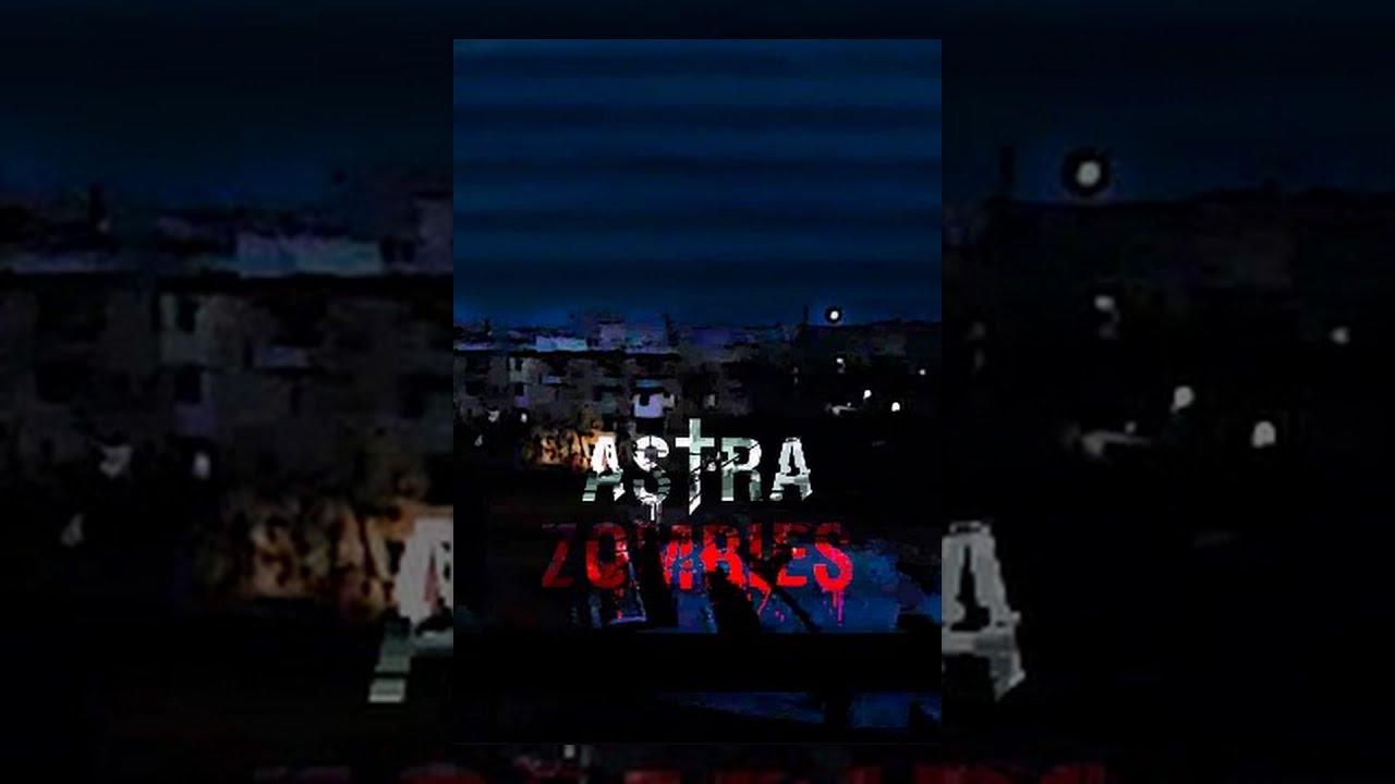 Astra-Zombies: 2 Серия