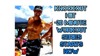 Knockout Hiit - 20 Minute Workouts Start Now