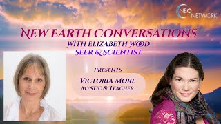 New Earth Conversations with Victoria More