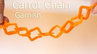 Carrot Chain Garnish Tutorial