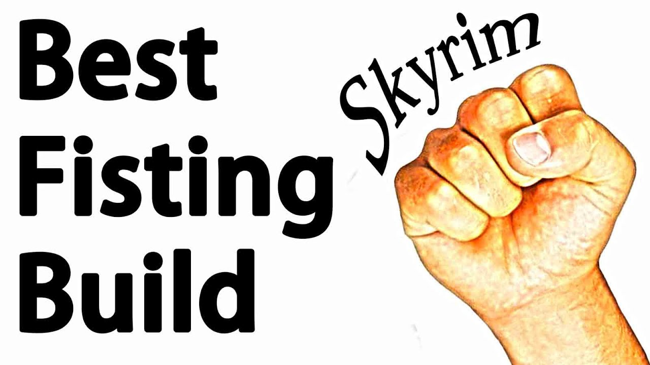 skyrim: the best unarmed build guide (fist of the viking badass