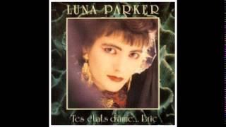 Luna Parker - Tes Etats D
