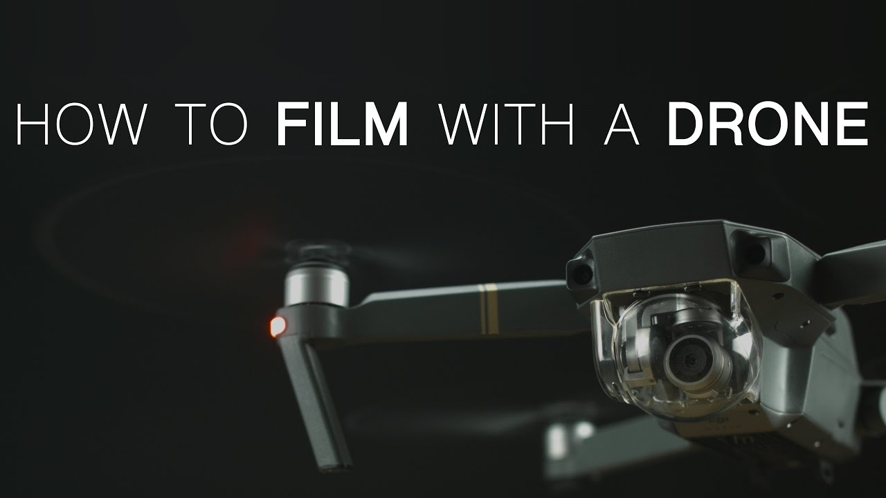 11 Tips How To Film With A Drone | Drone Film School