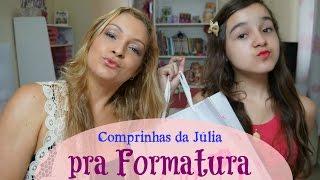 Comprinhas da Júlia Pra Formatura