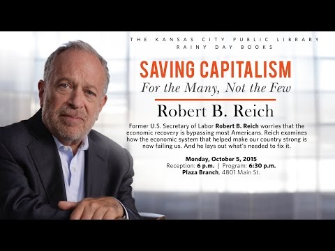 Saving Capitalism: For the Many, Not the Few - Robert B. Reich