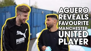 AGUERO REVEALS HIS FAVOURITE UNITED PLAYER