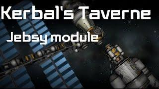 Kerbal's Taverne - Jebsy module