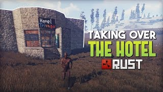 TAKING OVER A HOTEL! - Rust SOLO Gameplay