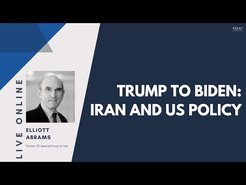 Trump To Biden: The Middle East And US Policy – Elliott Abrams