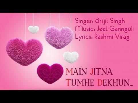 Main Jitna Tumhe Dekhun | Arijit Singh | Tera Pyar Mera Pyar | Lyrical Song | Lyric Raja