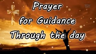 Prayer for Guidance Through the day - Daily Prayers