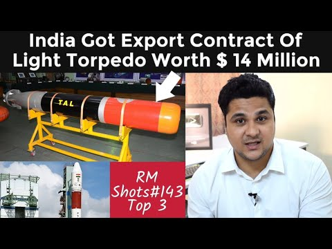 India Exporting Light Torpedo, ISROs New consortium, Mig 21 crash