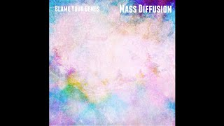 Blame Your Genes - Mass Diffusion