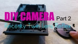 DIY Recesky Twin Lens Reflex Camera -Part 2