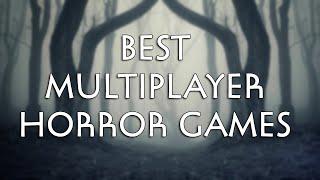 Best Multiplayer Horror Games  2020   Steam
