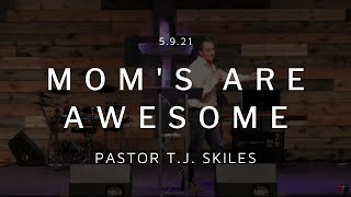"""Mom's Are Awesome And That's The Way God Made IT"" 