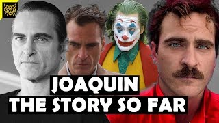 Joaquin Phoenix Documentary The Story So Far #joker