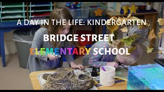 A Day in the Life, Kindergarten at Bridge Street Elementary School