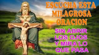 Escucha esta milagrosa oración sin abrir los ojos y mira lo...