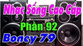 Boney 79 Gợi Lại Một Thời Để Nhớ 7x 8x Bass +Treble Cực Trắc - Nhạc Sống Cao Cấp ( Phần 92 )