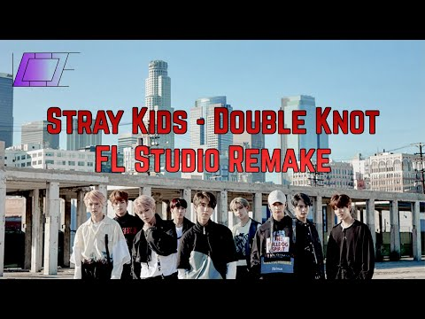 Stray Kids - Double Knot Remake (Full Ver.)