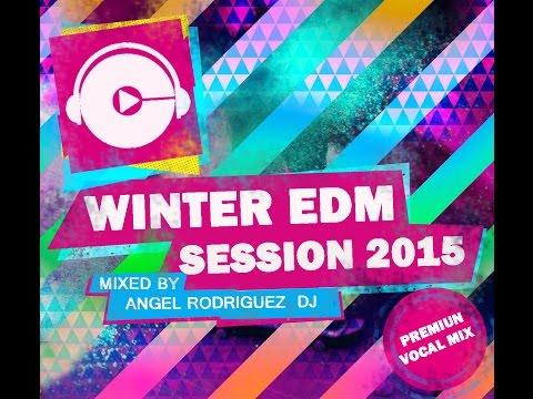 Winter EDM Session 2015  - Angel Rodriguez DJ