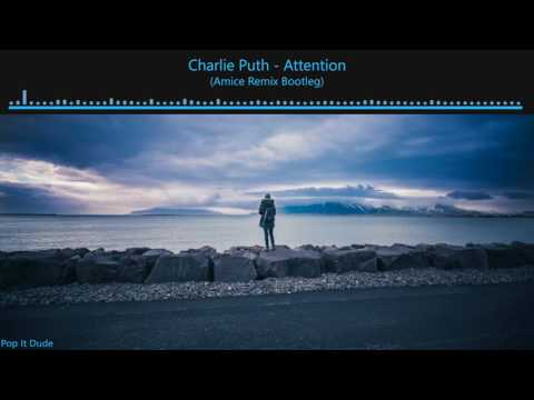 Charle Puth - Attention (Amice Remix Bootleg)