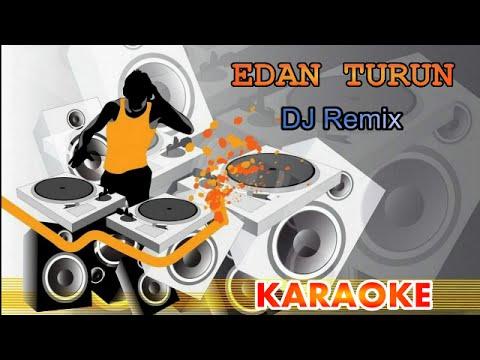 Edan Turun DJ Remix - Karaoke Tanpa Vokal