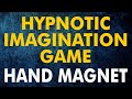 Hypnotic Imagination Game- Hand Magnet