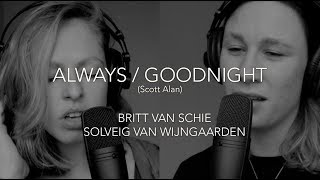 Always/Goodnight (Scott Alan) - Britt van Schie & Solveig van Wijngaarden