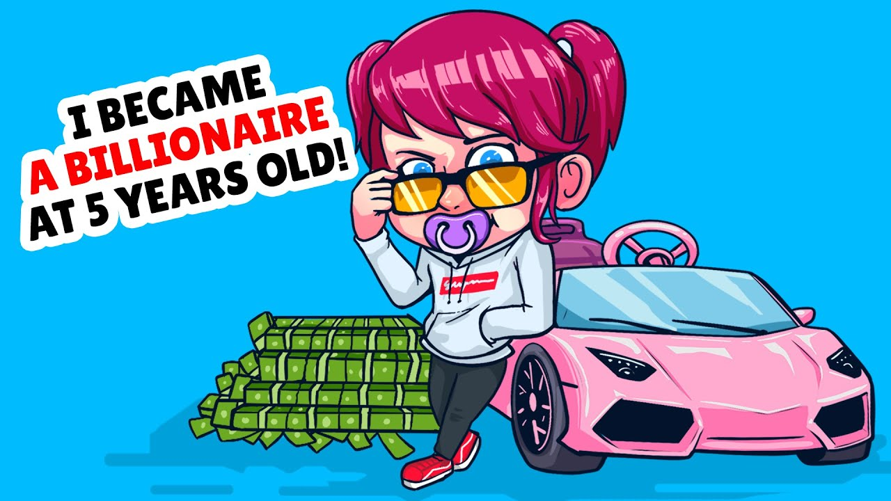 I Became a Billionaire at Five Years Old