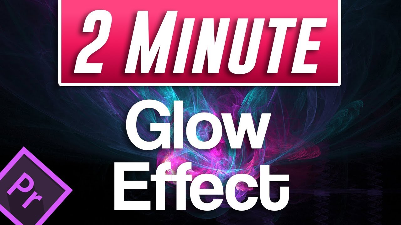 EASY & QUICK Glow Effect In Premiere Pro