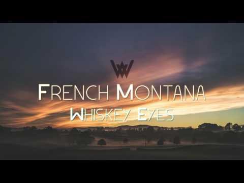Whiskey Eyes - French Montana & Chinx