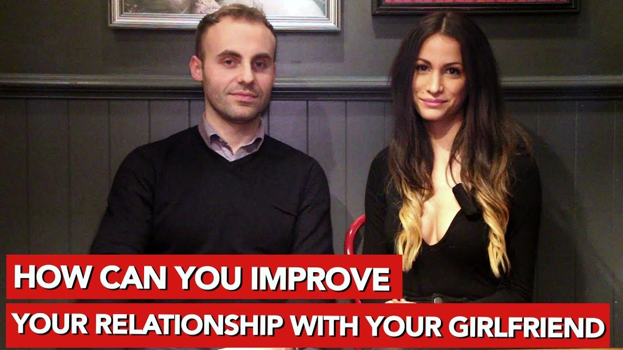 How to improve a relationship with your girlfriend