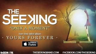 The Seeking - Only A Moment