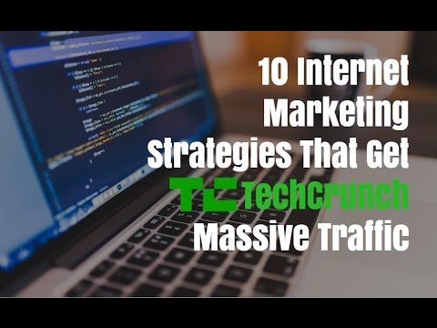 10 Internet Marketing Strategies That Get TechCrunch Massive Traffic