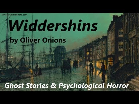 WIDDERSHINS by Oliver Onions - FULL AudioBook | Ghost Story - Psychological Thriller