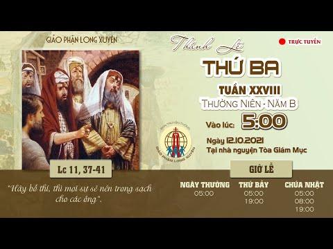 🔴 GIÁO PHẬN LONG XUYÊN : THÁNH LỄ THỨ BA   Tuần XXVIII TN năm B   Lúc 5:00