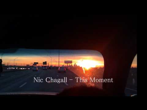 Nic Chagall - This Moment (HQ) (HD) (Lyrics)