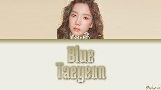 Kim Taeyeon (김태연)   Blue (lyrics) [han/rom/eng]