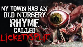 """My town has an old nursery rhyme called LICKETYSPLIT"" Creepypasta"