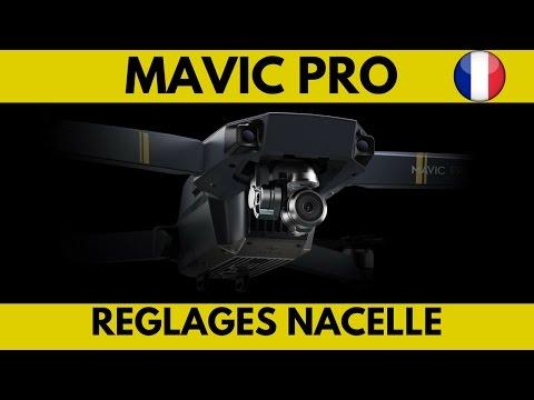 MAVIC PRO français REGLAGES DE LA NACELLE