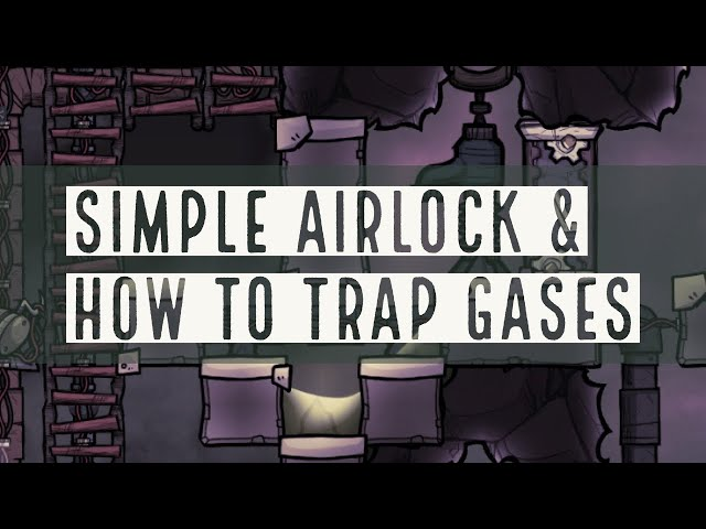 #11 Oxygen Not Included - Simple Airlock and How to Trap Gases