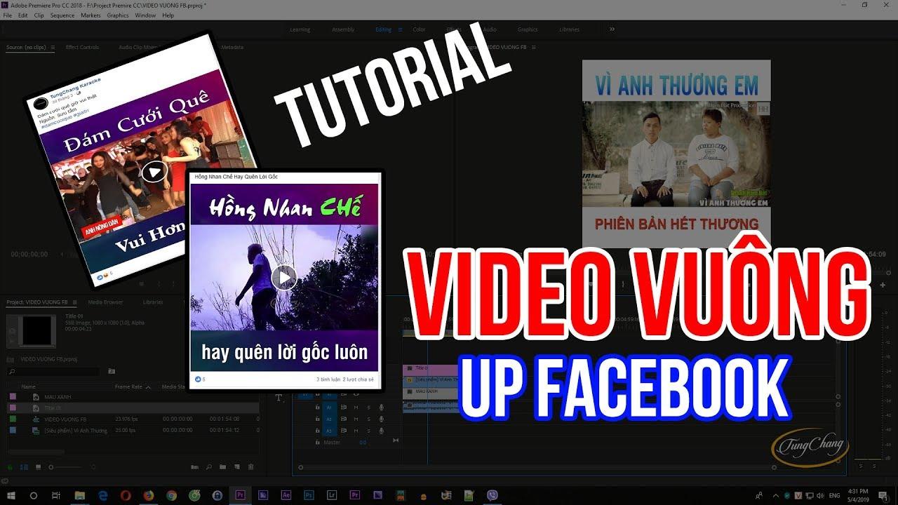 Hướng Dẫn Làm Video Vuông Up Lên Facebook Bằng Phần Mềm Adobe Premiere CC2018