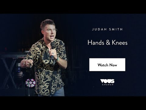 Judah Smith — Hands & Knees / VOUS Conference 2017