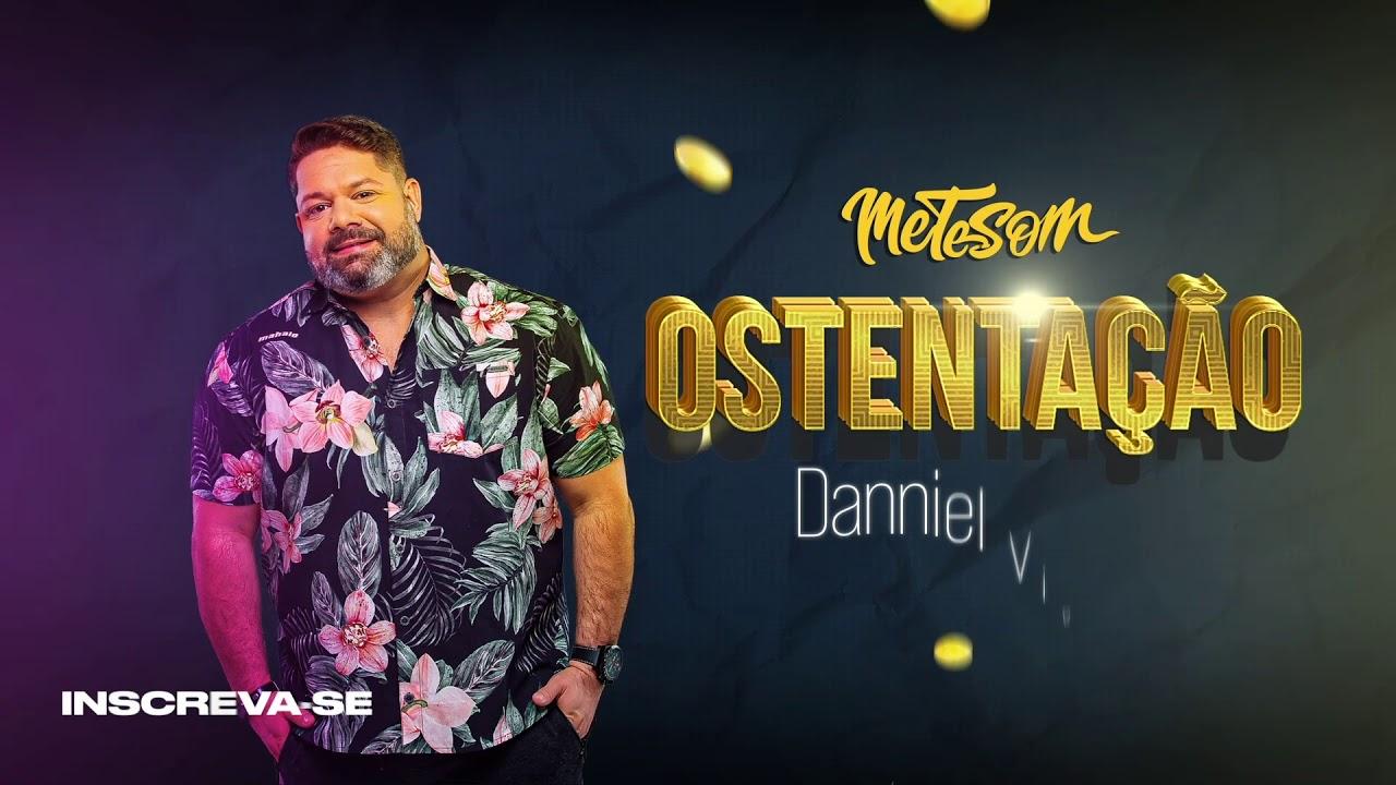 Daniel Vieira - Ostentação (Música Oficial) | Mete Som