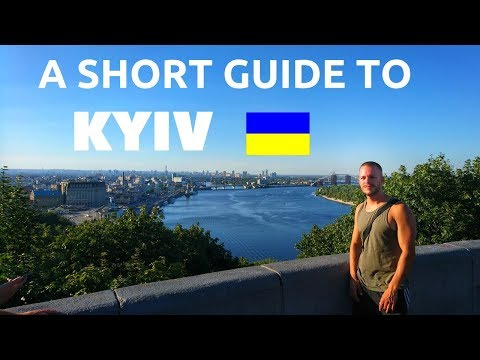 A SHORT GUIDE - 10 Things To See & Do In KYIV UKRAINE