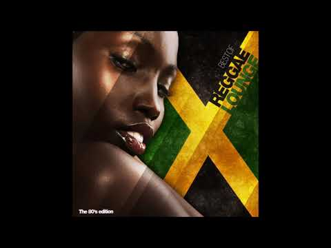 best of reggae Lounge the 80s edition