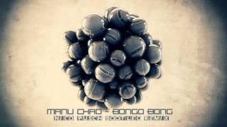 Manu Chao - Bongo Bong (Nico Pusch Bootleg Remix)